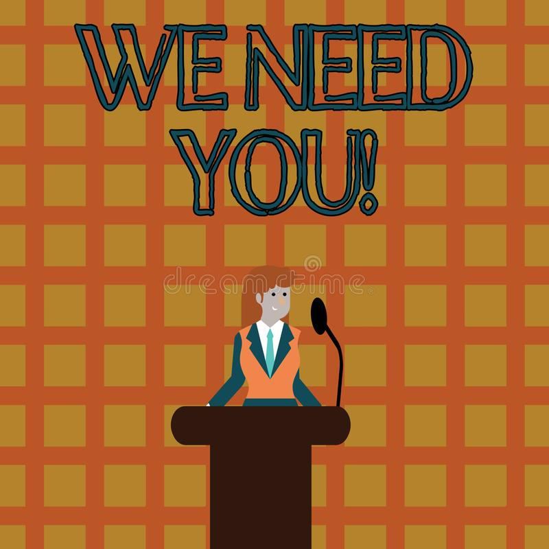 Text sign showing We Need You. Conceptual photo asking someone to work together for certain job or target Businesswoman. Text sign showing We Need You. Business royalty free illustration