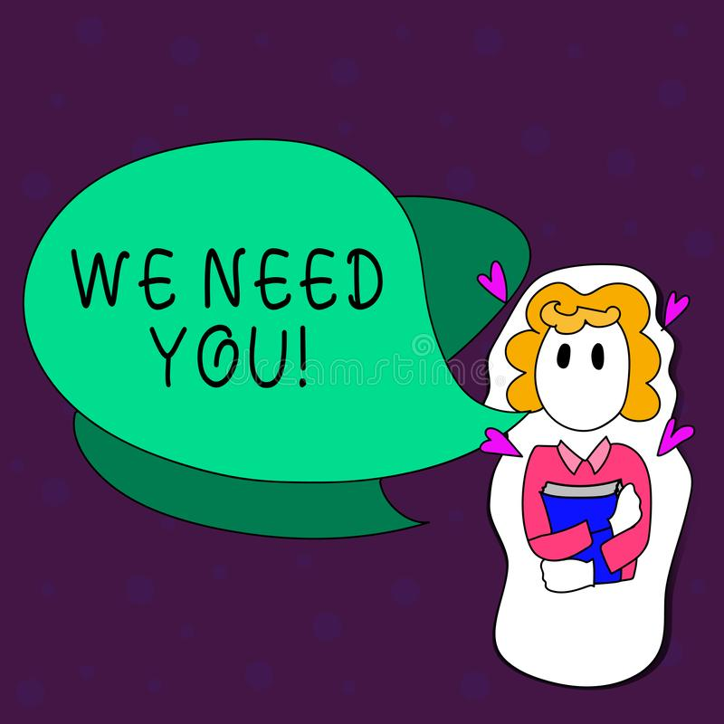 Text sign showing We Need You. Conceptual photo asking someone to work together for certain job or target Girl Holding. Text sign showing We Need You. Business royalty free illustration