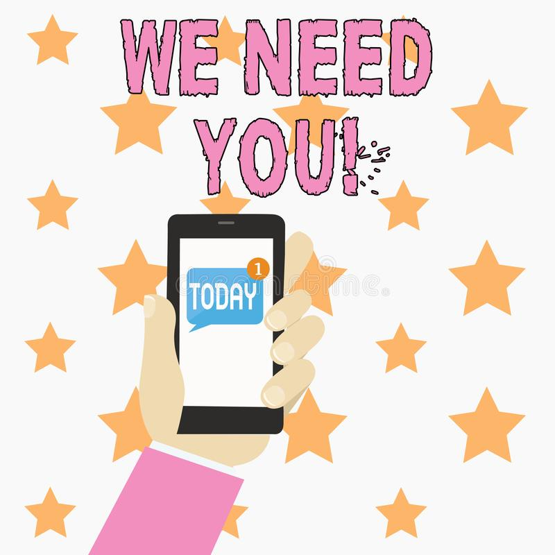 Text sign showing We Need You. Conceptual photo asking someone to work together for certain job or target Human Hand. Text sign showing We Need You. Business royalty free illustration