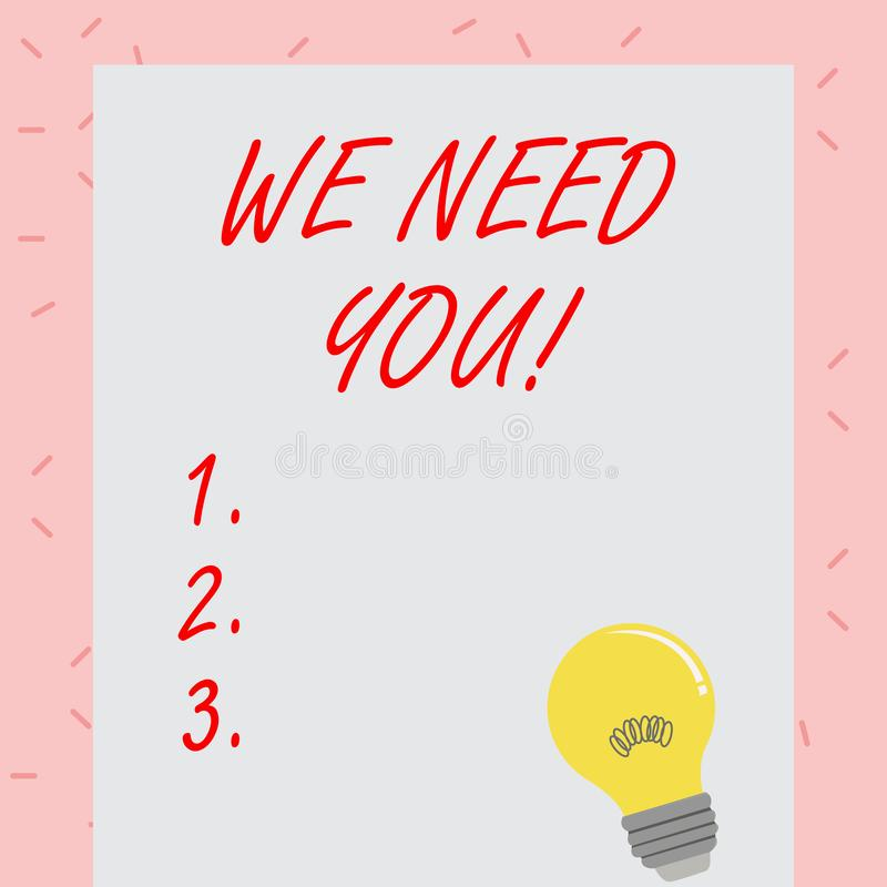 Text sign showing We Need You. Conceptual photo asking someone to work together for certain job or target Incandescent. Text sign showing We Need You. Business royalty free illustration