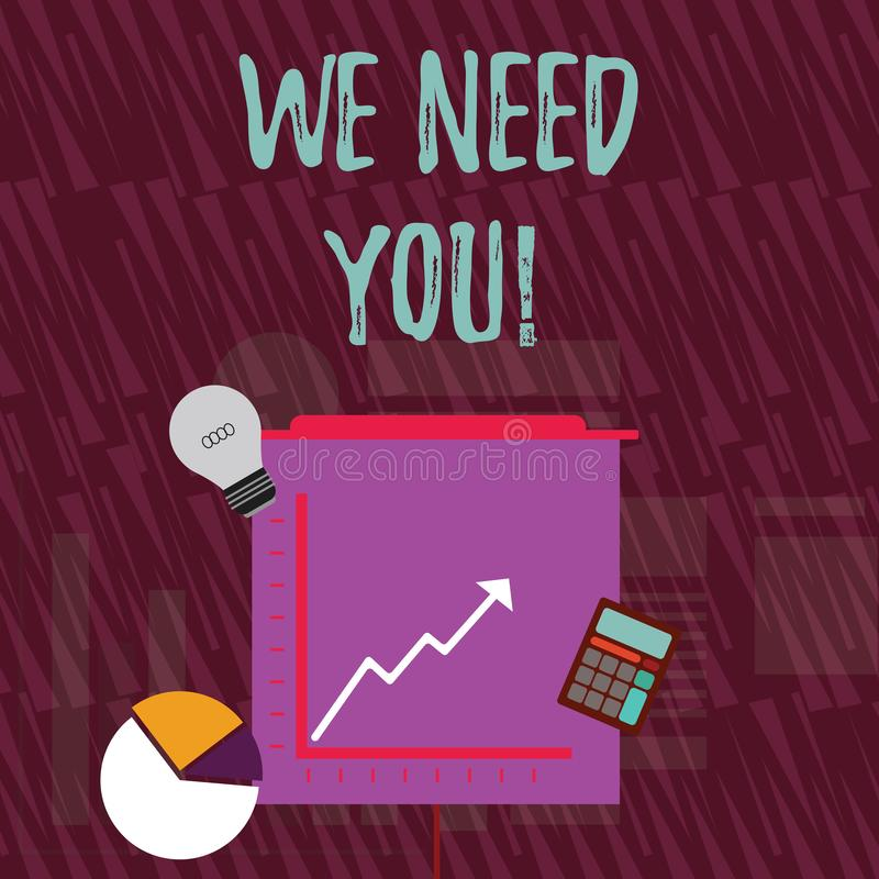 Text sign showing We Need You. Conceptual photo asking someone to work together for certain job or target Investment. Text sign showing We Need You. Business stock illustration