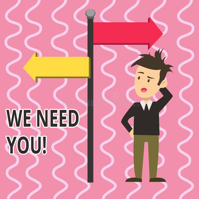 Text sign showing We Need You. Conceptual photo asking someone to work together for certain job or target Man Confused. Text sign showing We Need You. Business stock illustration