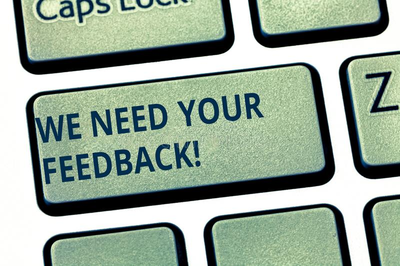Text sign showing We Need Your Feedback. Conceptual photo Give us your review thoughts comments what to improve Keyboard. Key Intention to create computer stock image