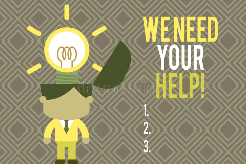 Text sign showing We Need Your Help. Conceptual photo asking someone to stand with you against difficulty Standing. Text sign showing We Need Your Help. Business royalty free illustration