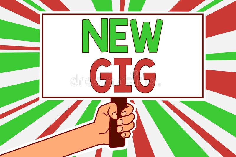 Text sign showing New Gig. Conceptual photo getting job Attending live Concert Gigabyte Freelancer offer Man hand holding poster i. Mportant protest message royalty free illustration