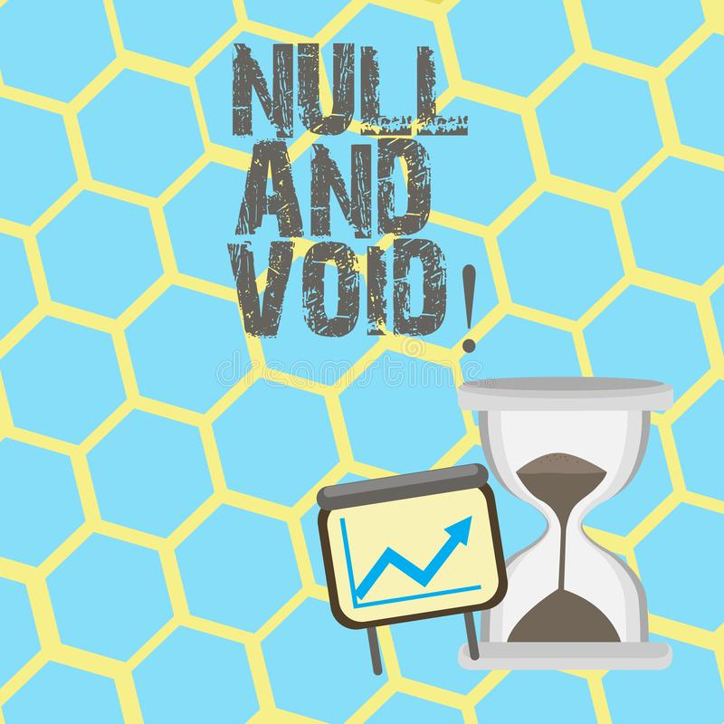 Text sign showing Null And Void. Conceptual photo Cancel a contract Having no legal force Invalid Ineffective. Text sign showing Null And Void. Conceptual photo vector illustration