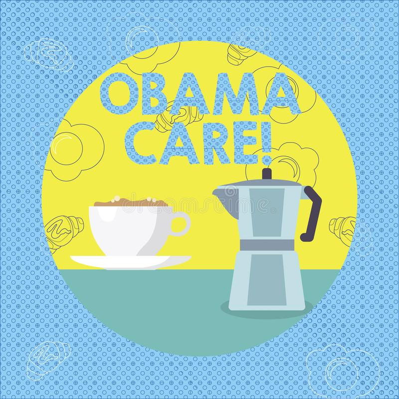 Text sign showing Obama Care. Conceptual photo Government Program of Insurance System Patient Protection. Text sign showing Obama Care. Business photo text stock illustration
