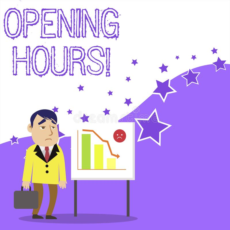 Text sign showing Opening Hours. Conceptual photo the time during which a business is open for customers Businessman royalty free illustration
