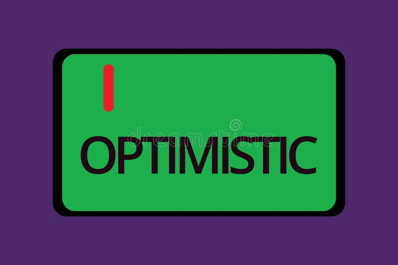 Text sign showing Optimistic. Conceptual photo Hopeful and confident about the future Positive thinking.  stock illustration