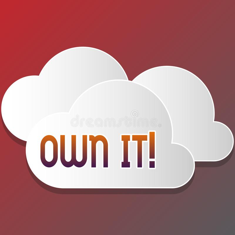 Text sign showing Own It. Conceptual photo one belonging to oneself Be accountable for your actions activities Blank. Text sign showing Own It. Business photo vector illustration