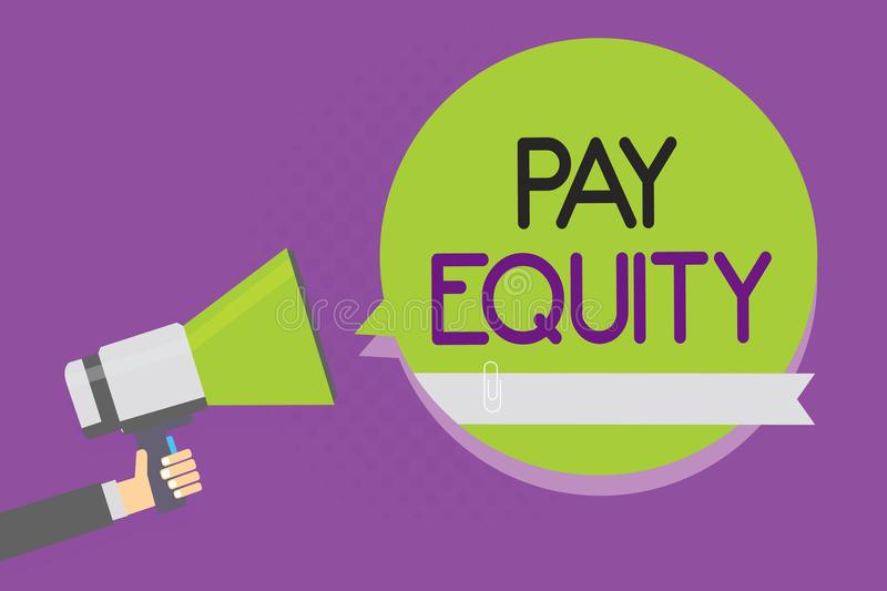 Text sign showing Pay Equity. Conceptual photo eliminating sex and race discrimination in wage systems Man holding megaphone louds. Peaker green speech bubble stock illustration