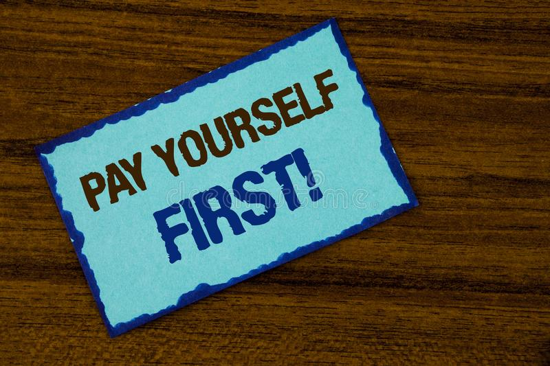 Text sign showing Pay Yourself First Motivational Call. Conceptual photo Personal Finance Save money for future written on Sticky. Text sign showing Pay Yourself stock photography