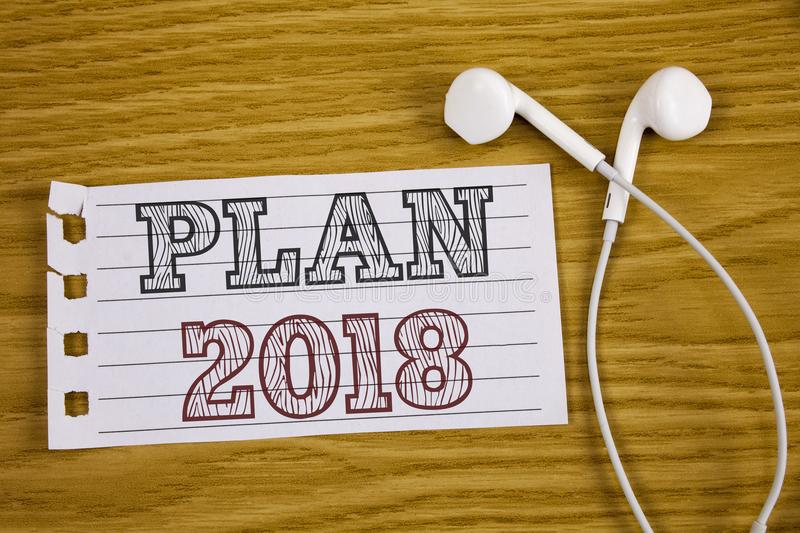 Text sign showing Plan 2018. Conceptual photo Challenging Ideas Goals for New Year Motivation to Start Concept For Information stock images