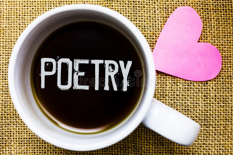 Text sign showing Poetry. Conceptual photo Literary work Expression of feelings ideas with rhythm Poems writing Tea time coffee cu royalty free stock images