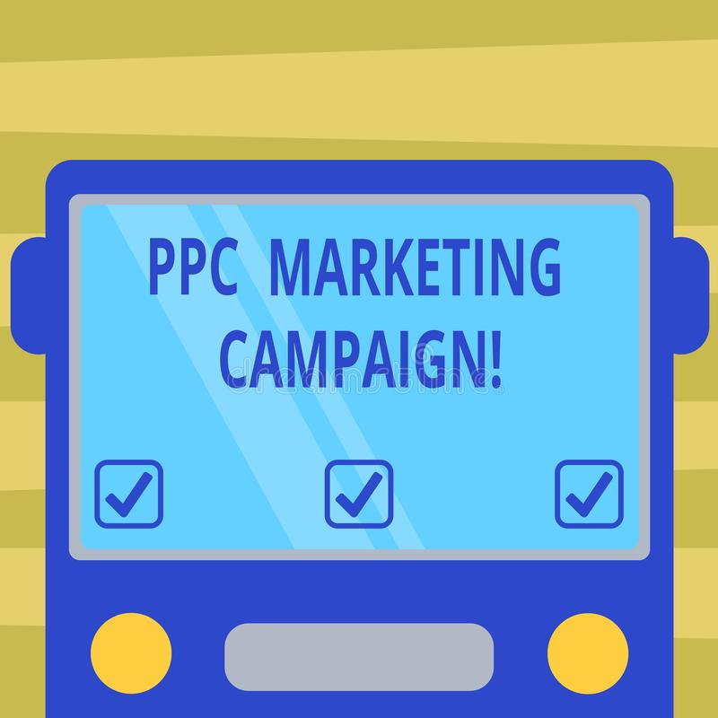 Text sign showing Ppc Marketing Campaign. Conceptual photo pay a fee each time one of their ads is clicked Drawn Flat. Front View of Bus with Blank Color Window vector illustration