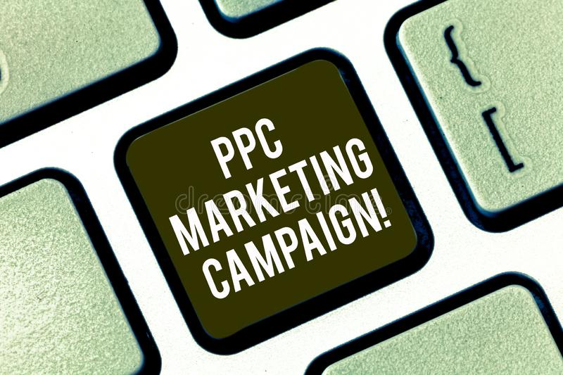 Text sign showing Ppc Marketing Campaign. Conceptual photo pay a fee each time one of their ads is clicked Keyboard key. Intention to create computer message royalty free illustration