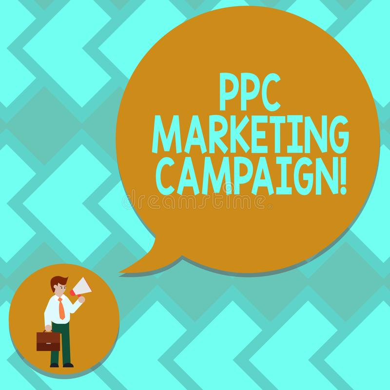 Text sign showing Ppc Marketing Campaign. Conceptual photo pay a fee each time one of their ads is clicked Man in. Necktie Carrying Briefcase Holding Megaphone royalty free illustration