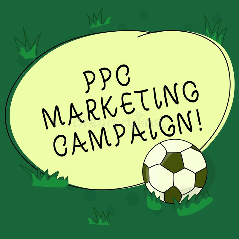 Text sign showing Ppc Marketing Campaign. Conceptual photo pay a fee each time one of their ads is clicked Soccer Ball. On the Grass and Blank Outlined Round vector illustration