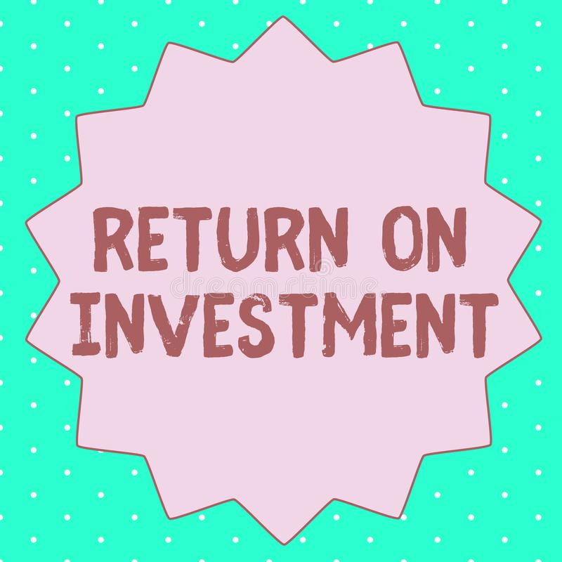 Text sign showing Return On Investment. Conceptual photo Ratio between the Net Profit and Cost invested.  stock illustration