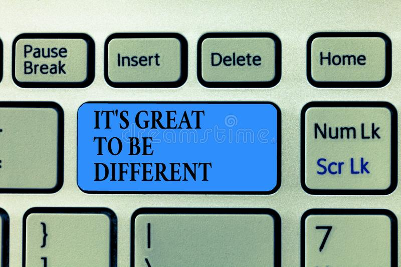 Text sign showing It s is Great To Be Different. Conceptual photo Embrace your individuality and uniqueness stock photo