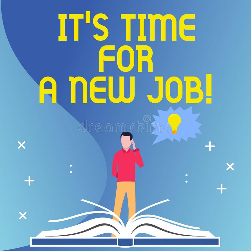 Text sign showing It S Time For A New Job. Conceptual photo having paid position regular employment Man Standing Behind. Text sign showing It S Time For A New stock illustration
