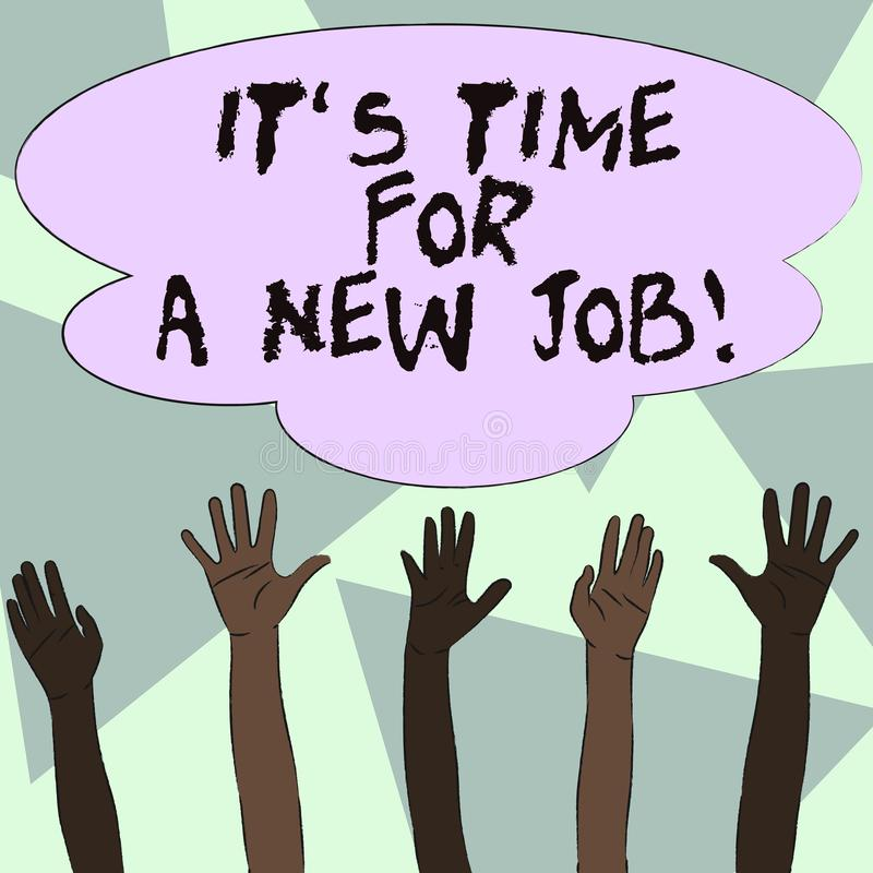 Text sign showing It S Time For A New Job. Conceptual photo having paid position regular employment Multiracial. Text sign showing It S Time For A New Job vector illustration
