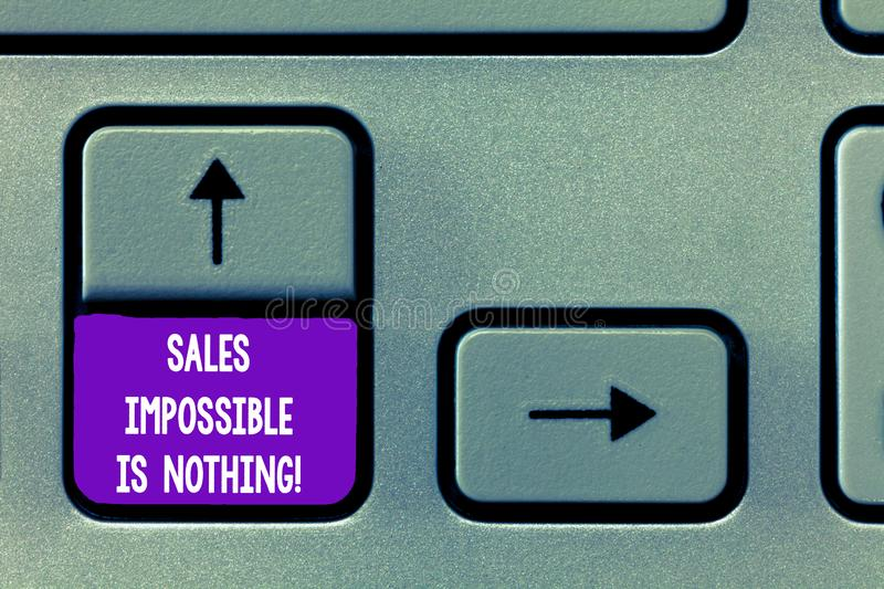 Text sign showing Sales Impossible Is Nothing. Conceptual photo Everything can be sold Business strategies Keyboard key. Intention to create computer message royalty free stock image