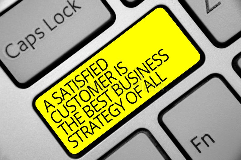 Text sign showing A Satisfied Customer Is The Best Business Strategy Of All. Conceptual photo Good Service Keyboard yellow key Int. Ention create computer stock photography