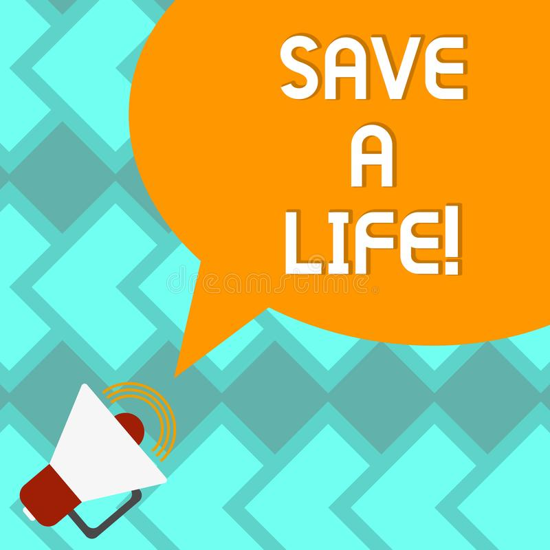 Text sign showing Save A Life. Conceptual photo Help assistance saving someone from a medical problem or injury Megaphone with royalty free illustration