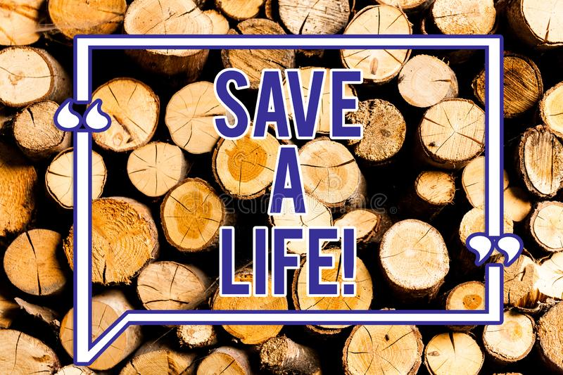 Text sign showing Save A Life. Conceptual photo Help assistance saving someone from a medical problem or injury Wooden background. Vintage wood wild message stock photography