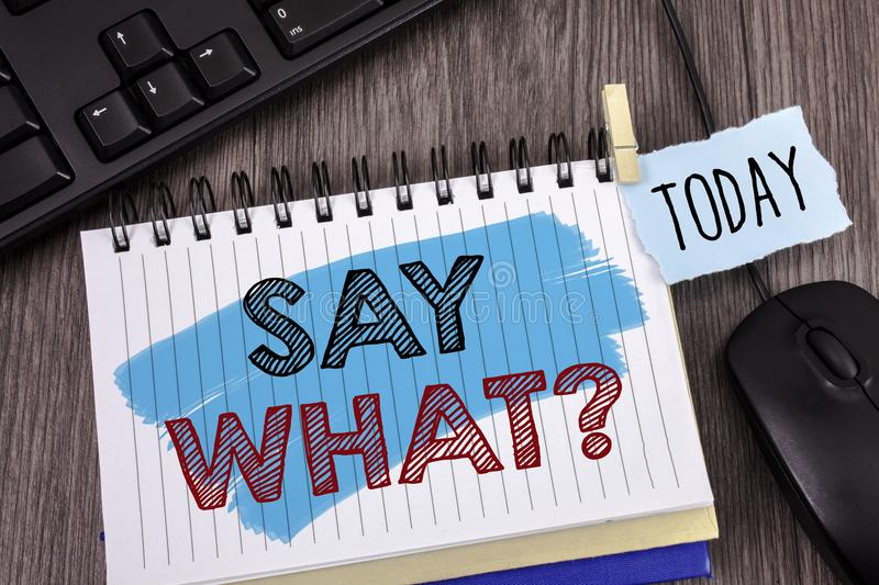 Text sign showing Say What Question. Conceptual photo Repeat the thing you said Attonishment Surprise Expression. Concept For Info stock image