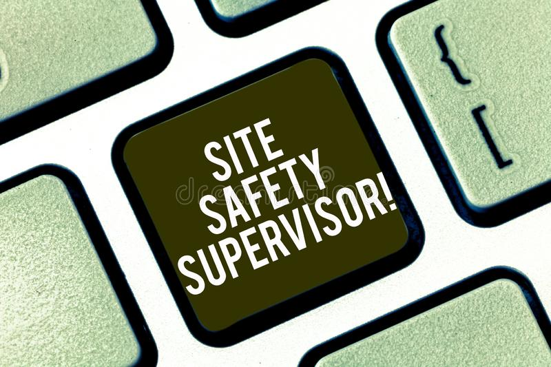 Text sign showing Site Safety Supervisor. Conceptual photo responsible for employing safety regulations in site Keyboard. Key Intention to create computer stock images