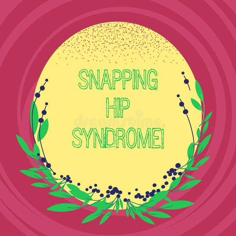 Text sign showing Snapping Hip Syndrome. Conceptual photo audible snap or click that occurs in or around the hip Blank. Color Oval Shape with Leaves and Buds as stock illustration