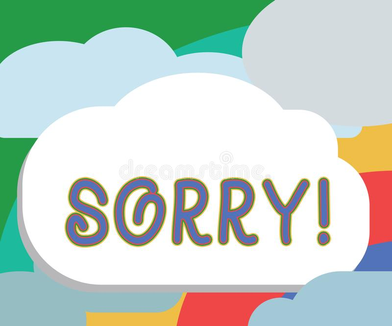 Text sign showing Sorry. Conceptual photo feeling sad distressed through sympathy with someone else misfortune royalty free illustration
