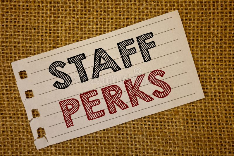 Text sign showing Staff Perks. Conceptual photos Workers Benefits Bonuses Compensation Rewards Health InsuranceNotebook page ideas. Text sign showing Staff Perks stock images