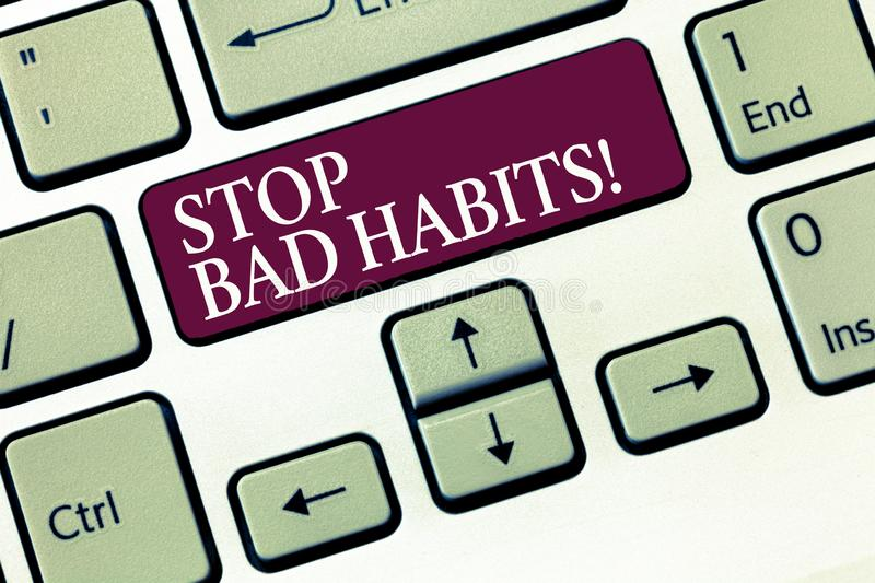 Text sign showing Stop Bad Habits. Conceptual photo asking someone to quit doing non good actions and altitude.  royalty free stock photography