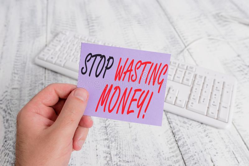 Text sign showing Stop Wasting Money. Conceptual photo advicing demonstrating or group to start saving and use it wisely. Text sign showing Stop Wasting Money royalty free stock image