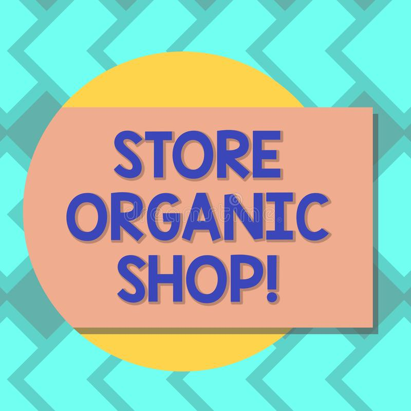Text sign showing Store Organic Shop. Conceptual photo type of grocery store that primarily sells health foods Blank Rectangular. Color Shape with Shadow Coming royalty free illustration