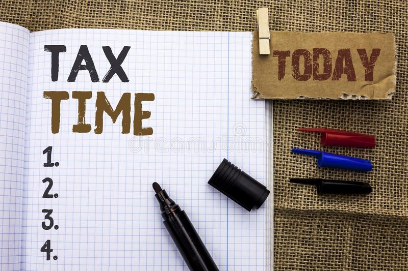 Text sign showing Tax Time. Conceptual photo Taxation Deadline Finance Pay Accounting Payment Income Revenue written on Notebook B. Text sign showing Tax Time stock images