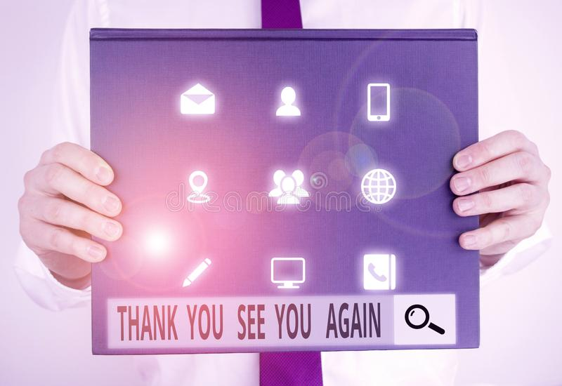 Text sign showing Thank You See You Again. Conceptual photo Appreciation Gratitude Thanks I will be back soon Male human. Text sign showing Thank You See You stock photos