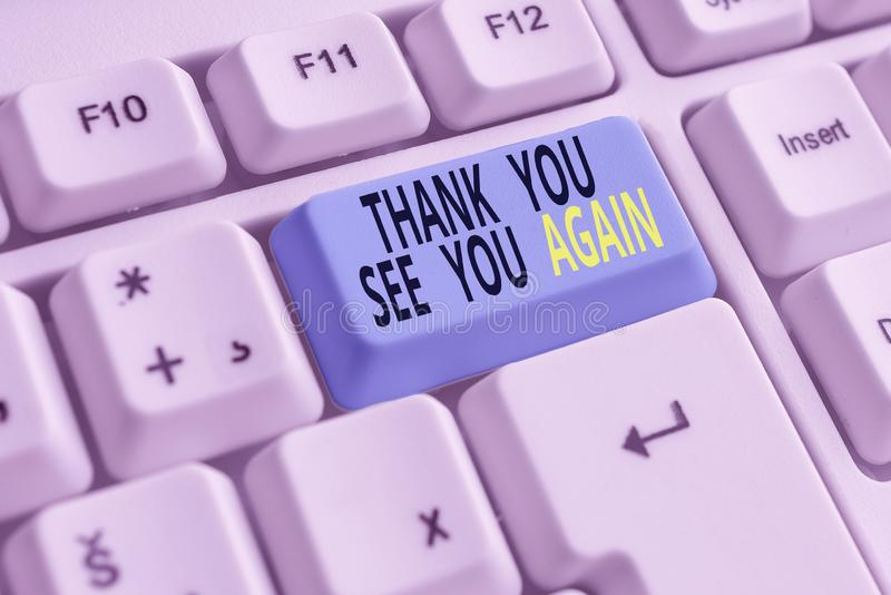 Text sign showing Thank You See You Again. Conceptual photo Appreciation Gratitude Thanks I will be back soon White pc. Text sign showing Thank You See You Again stock photos