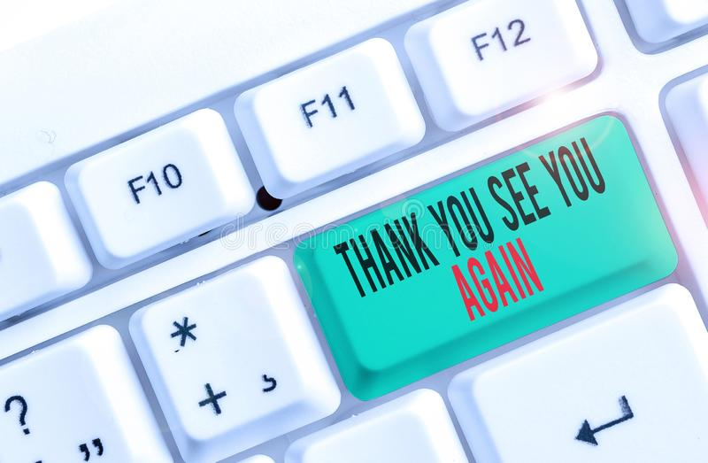 Text sign showing Thank You See You Again. Conceptual photo Appreciation Gratitude Thanks I will be back soon White pc. Text sign showing Thank You See You Again royalty free stock photography
