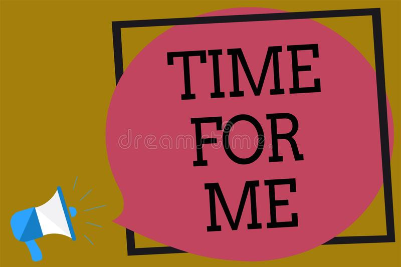 Text sign showing Time For Me. Conceptual photo I will take a moment to be with myself Meditate Relax Happiness Megaphone loudspea vector illustration
