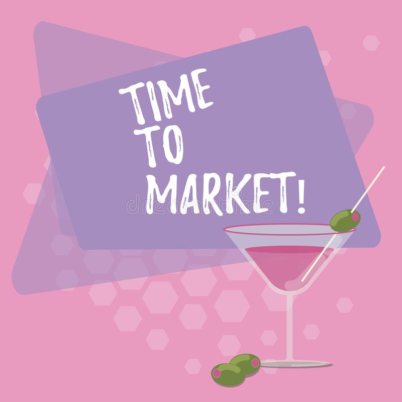 Text sign showing Time To Market. Conceptual photo Right moment for making financial movements stock exchange Filled. Cocktail Wine Glass with Olive on the Rim royalty free illustration