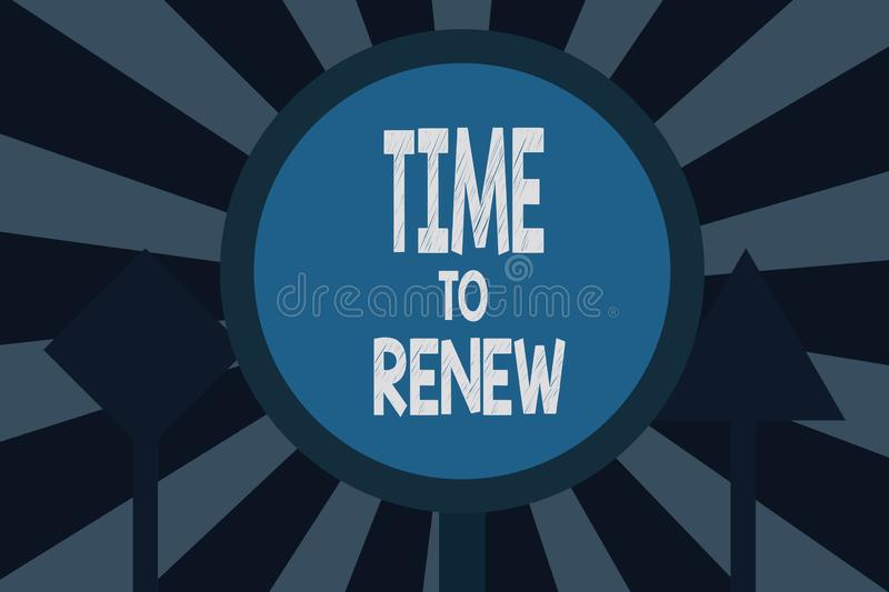 Text sign showing Time To Renew. Conceptual photo Continue the insurance acquired Life and property protection.  royalty free illustration