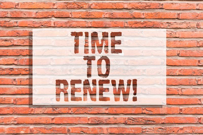 Text sign showing Time To Renew. Conceptual photo Continue the insurance acquired Life and property protection Brick. Wall art like Graffiti motivational call vector illustration