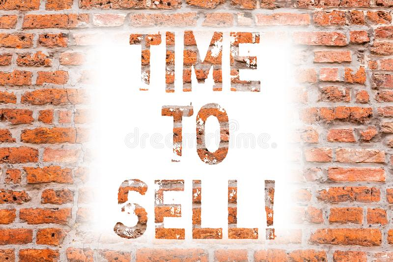 Text sign showing Time To Sell. Conceptual photo Right moment for selling a property Business to get earnings Brick Wall royalty free stock photos