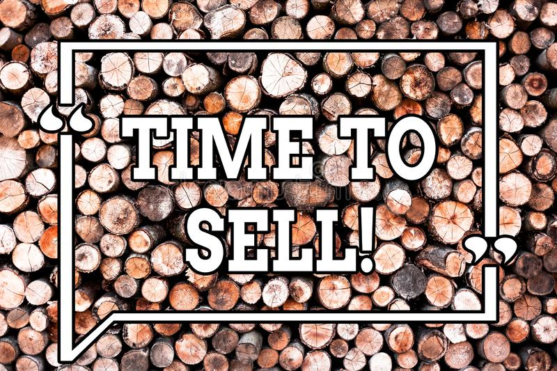 Text sign showing Time To Sell. Conceptual photo Right moment for selling a property Business to get earnings Wooden. Background vintage wood wild message ideas stock photos