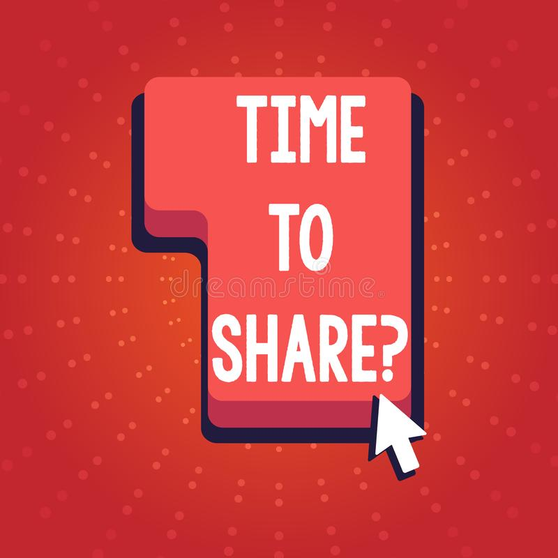 Text sign showing Time To Share Question. Conceptual photo you stay with friends family sharing precious moments royalty free illustration