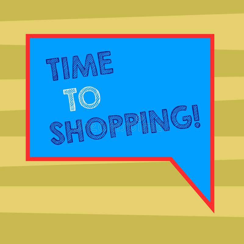 Text sign showing Time To Shopping. Conceptual photo Moment for purchasing new products on shops Sales Blank Rectangular. Text sign showing Time To Shopping royalty free illustration
